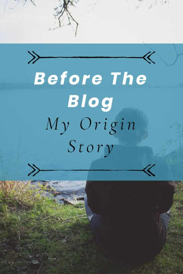 origin story before the blog personal journey